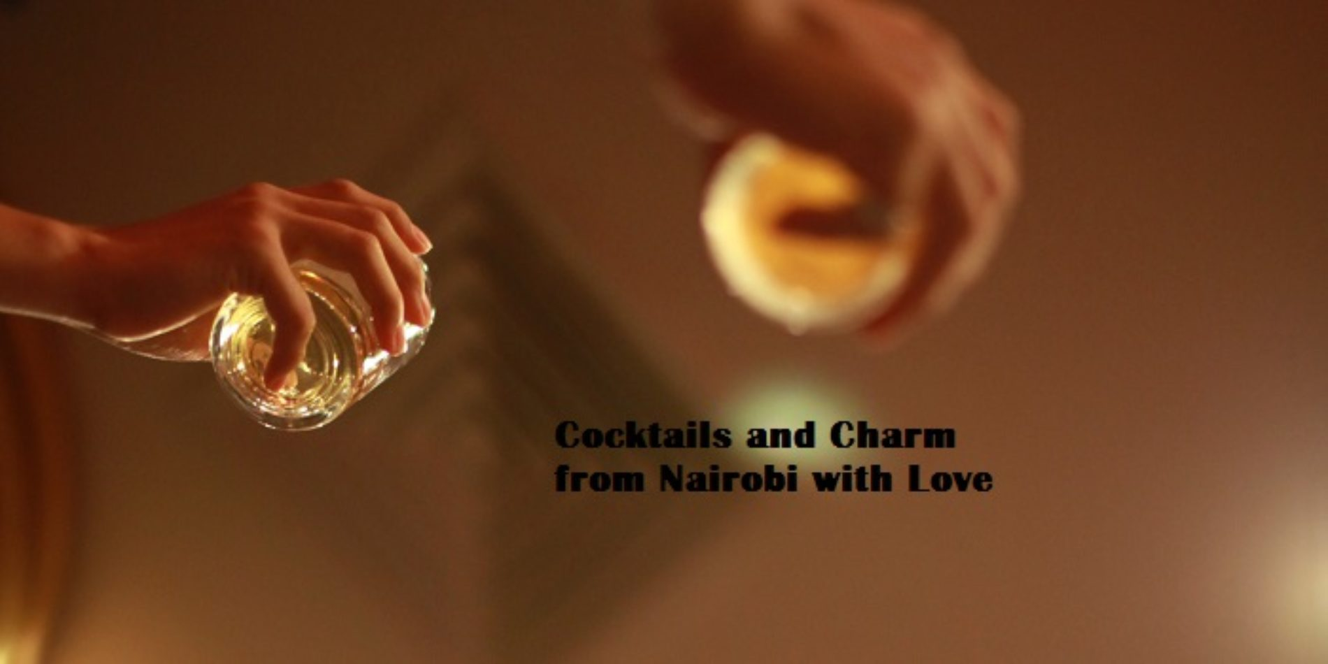 Cocktails and Charm from Nairobi with Love