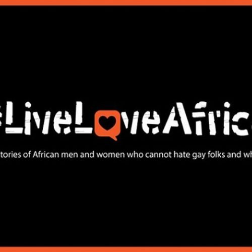 #LiveLoveAfrica: There's Another Side To The Story Of Africa And Homosexuality