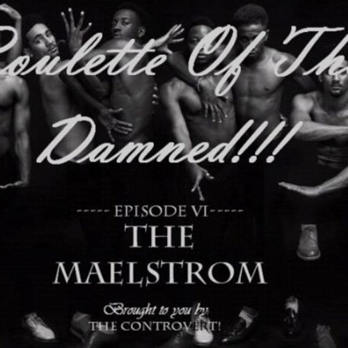 ROULETTE OF THE DAMNED 10: The Maelstrom