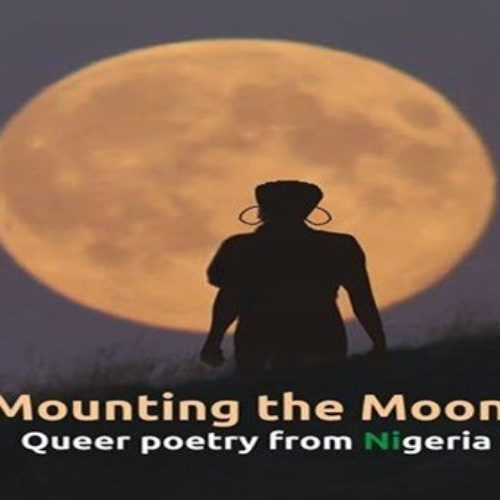 Call for submission | Mounting the Moon: Queer Nigerian Love Poems
