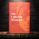Lessons Learned From 'She Called Me Woman'