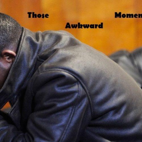 Those Awkward Moments