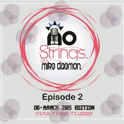 No Strings With Mike Daemon (Episode 2)