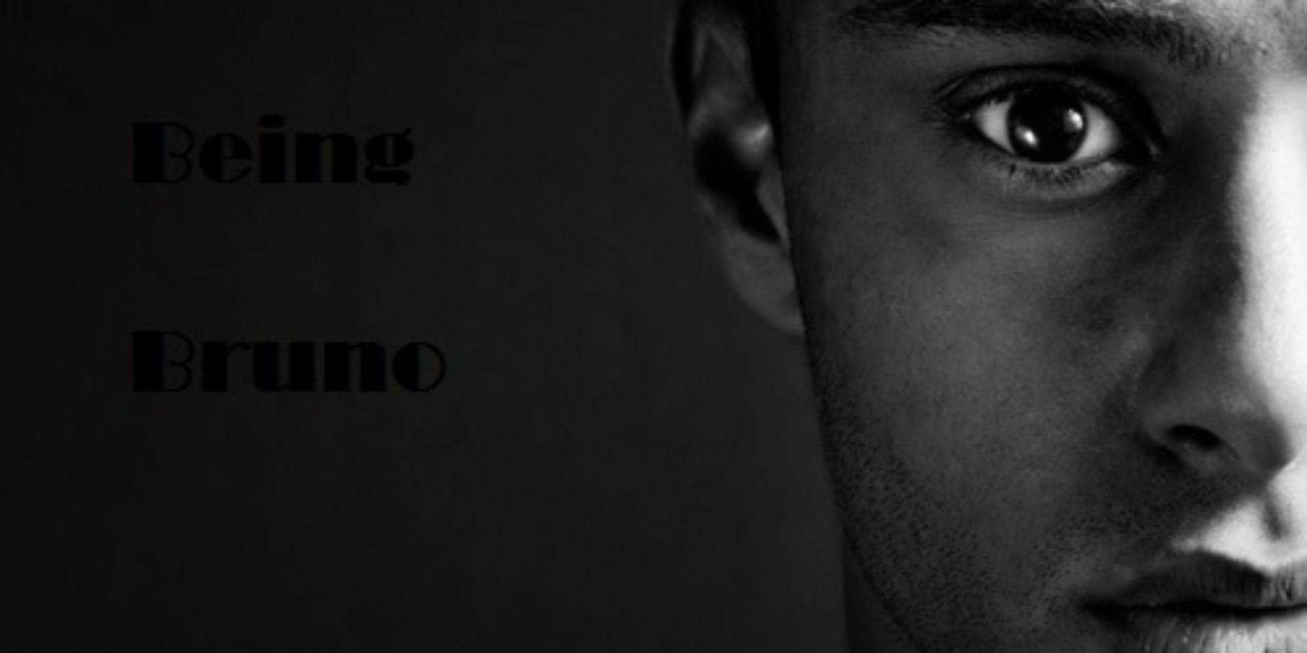 BEING BRUNO (Episode 2)