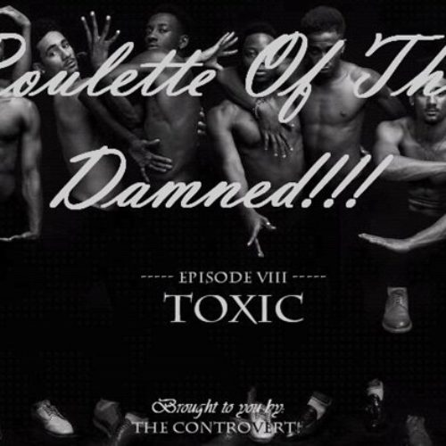 ROULETTE OF THE DAMNED 14: Toxic