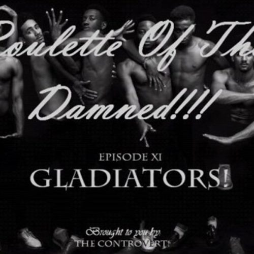 ROULETTE OF THE DAMNED 18: Gladiators