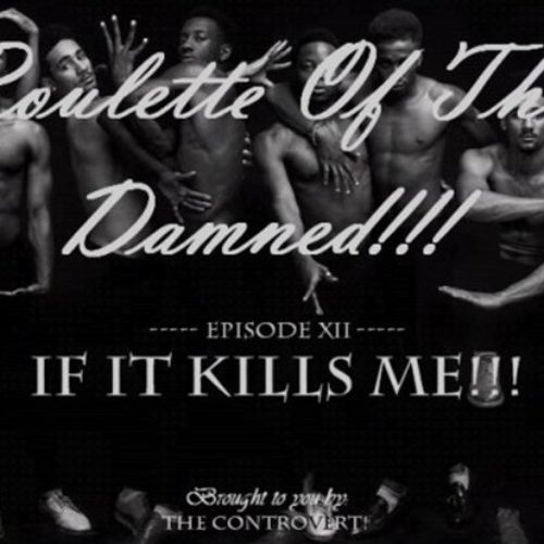 ROULETTE OF THE DAMNED 19: If It Kills Me