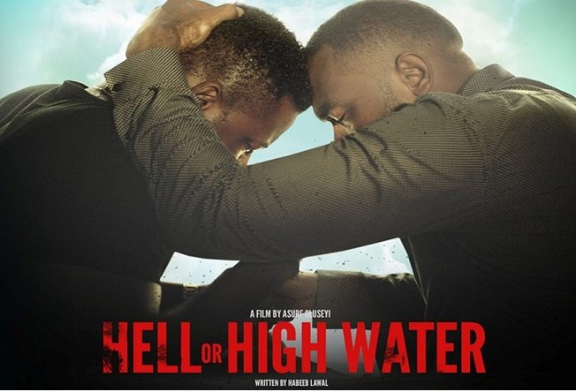 TIERs Presents Nollywood LGBT Film, Hell Or High Water