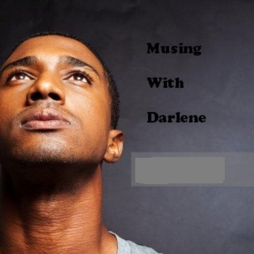 MUSING WITH DARLENE: WHILE I WAS AWAY