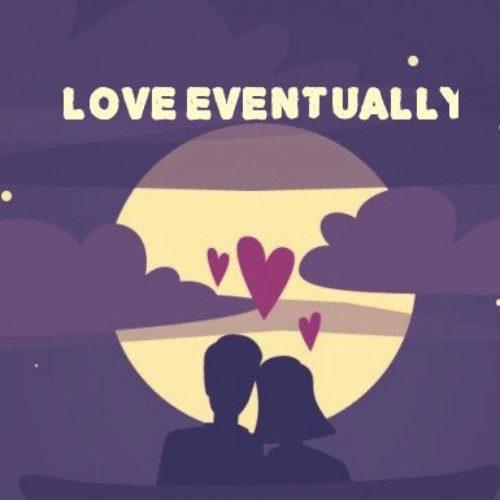 Love Eventually: A New Novel You Should Read