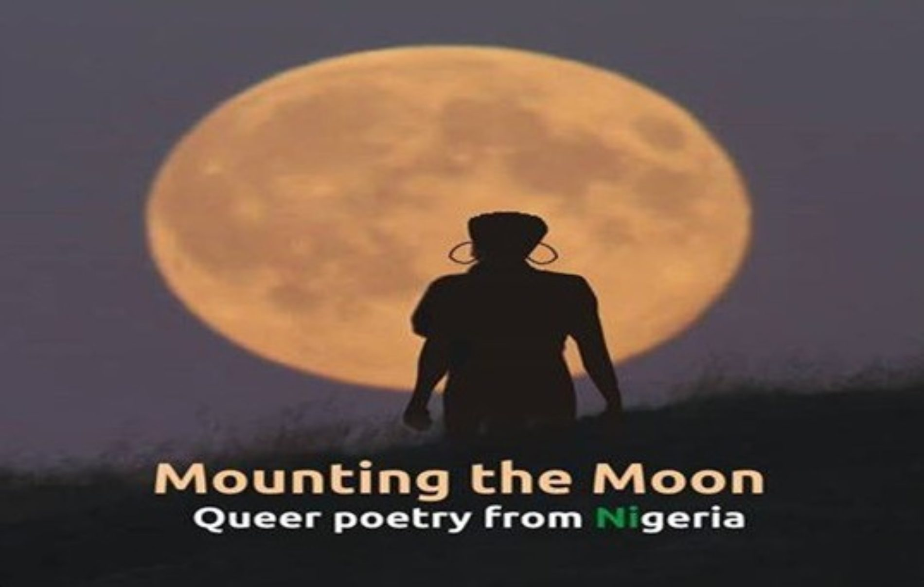 Call for submission   Mounting the Moon: Queer Nigerian Love Poems