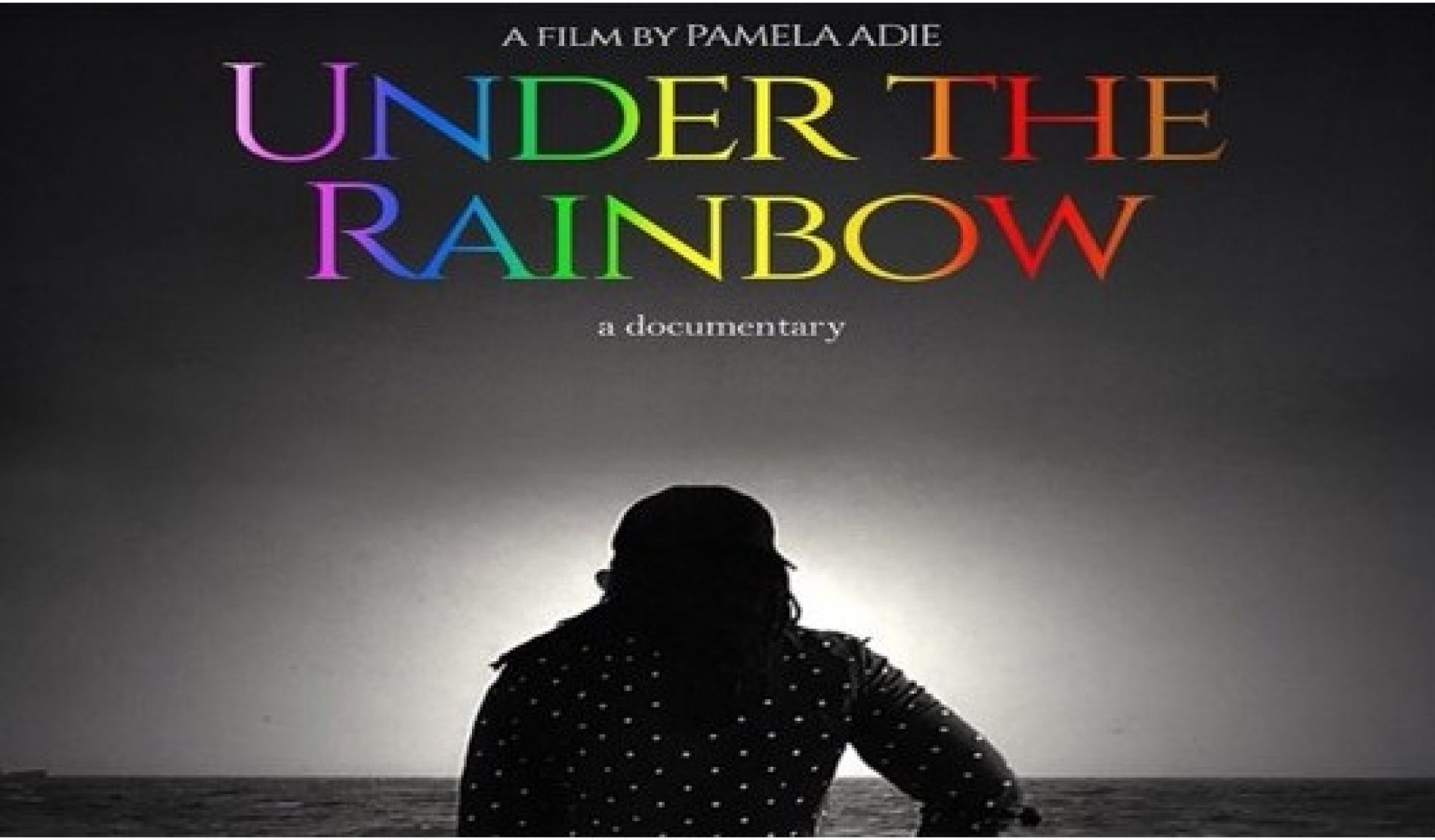 """Official Film Poster of Pamela Adie's """"Under The Rainbow"""" Documentary Out"""