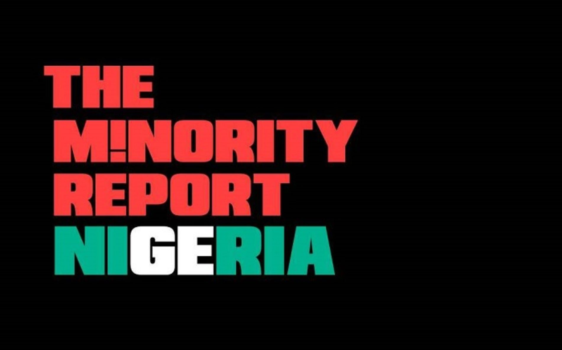 The Minority Report on the need to #EndHomophobiaInNigeria